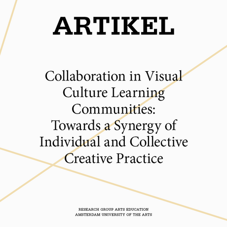 Collaboration in Visual Culture Learning Communities: Towards a Synergy of Individual and Collective Creative Practice