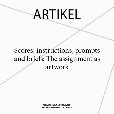 Scores, instructions, prompts and briefs: The assignment as artwork