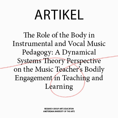The Role of the Body in Instrumental and Vocal Music Pedagogy: A Dynamical Systems Theory Perspective on the Music Teacher's Bodily Engagement in Teaching and Learning
