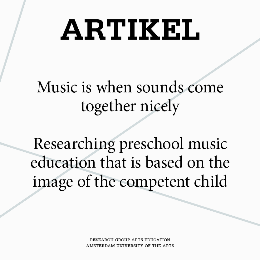 Music is when sounds come together nicely. Researching preschool music education that is based on the image of the competent child