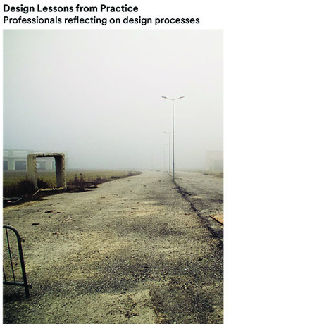 Design Lessons from Practise: Professionals reflecting on design processes