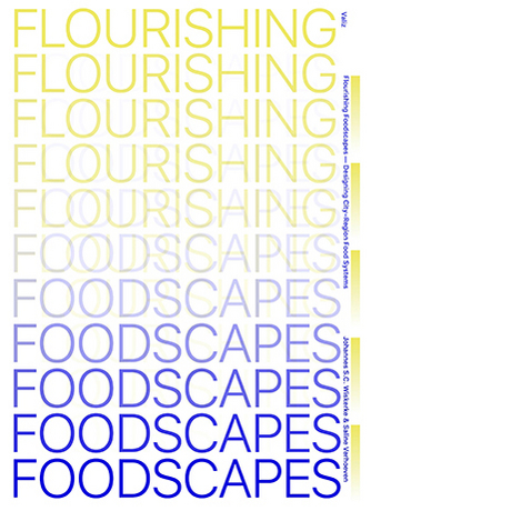 Flourishing Foodscapes - Design for City-Region Food Systems