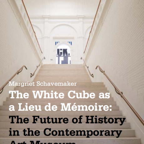 The White Cube as 'Lieu de Mémoire': The Future of History in the Contemporary Art Museum